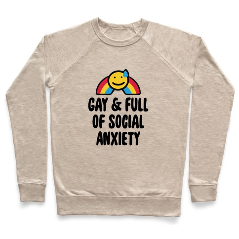 Gay & Full of Social Anxiety Pullover