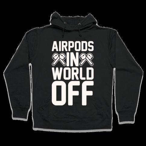 AirPods In World Off Parody White Print Hooded Sweatshirt