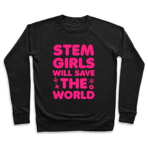 Stem Girls Will Save the World (Pink) Pullover