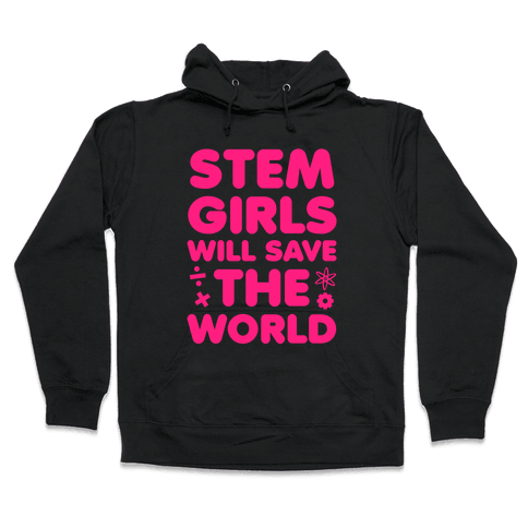 Stem Girls Will Save the World (Pink) Hooded Sweatshirt