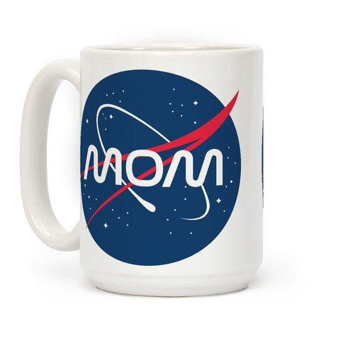 Mom Nasa Parody Coffee Mug