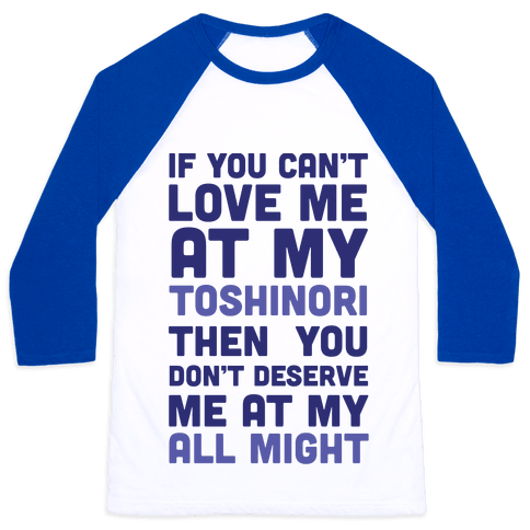 You Don't Deserve Me At My All Might Baseball Tee