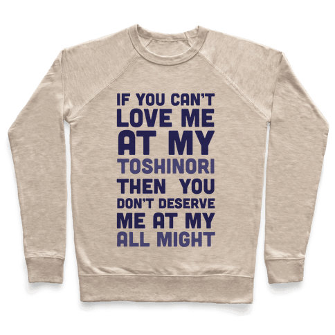 You Don't Deserve Me At My All Might Pullover