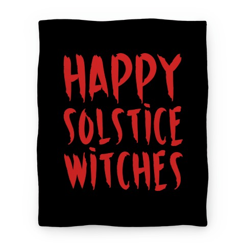 Happy Solstice Witches Parody Blanket