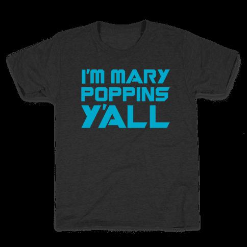 I'm Mary Poppin's Y'all Parody White Print Kids T-Shirt