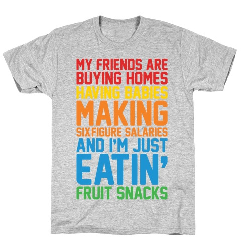 I'm Just Eatin' Fruit Snacks T-Shirt