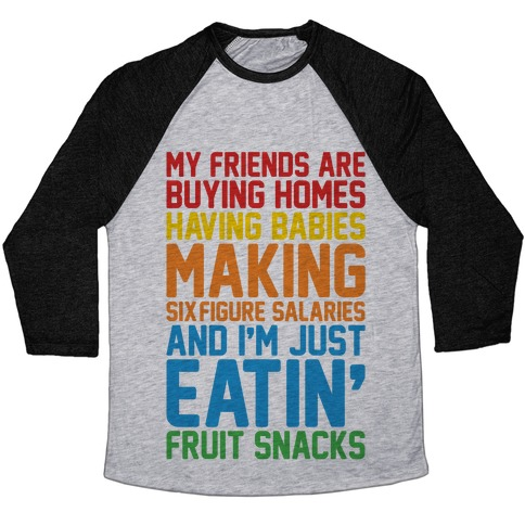 I'm Just Eatin' Fruit Snacks Baseball Tee