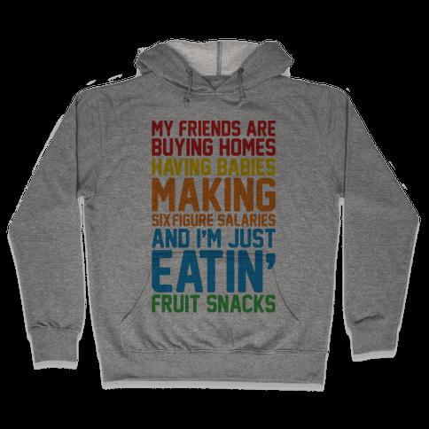 I'm Just Eatin' Fruit Snacks Hooded Sweatshirt