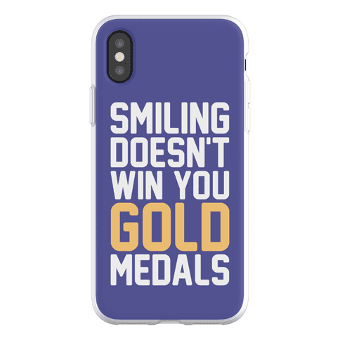 Smiling Doesn't Win You Gold Medals Phone Flexi-Case