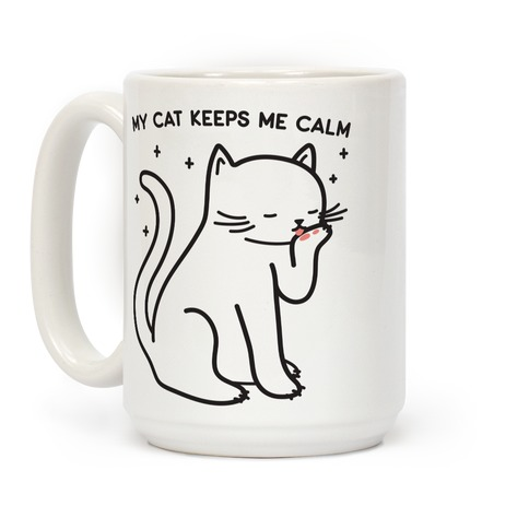 My Cat Keeps Me Calm Coffee Mug