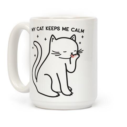 My Cat Keeps Me Calm Coffee Mug