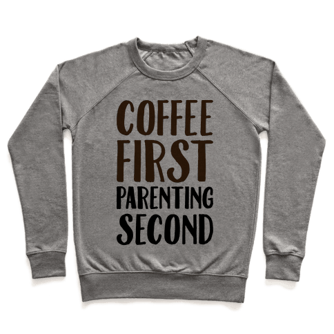 Coffee First Parenting Second Pullover