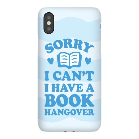 Sorry I Can't I Have A Book Hangover Phone Case