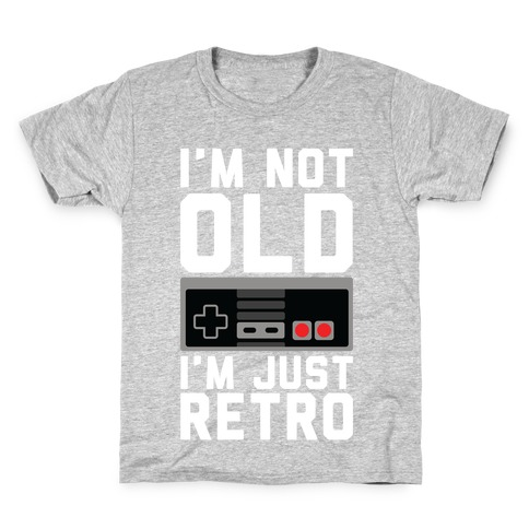 I'm Not Old I'm Just Retro Kids T-Shirt
