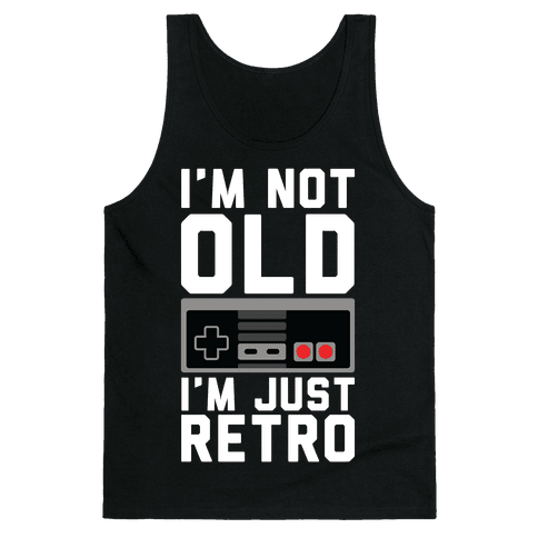 I'm Not Old I'm Just Retro Tank Top