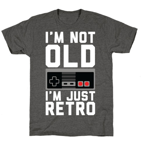 I'm Not Old I'm Just Retro T-Shirt