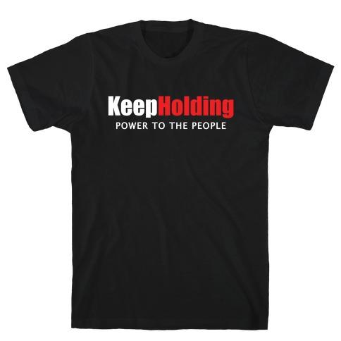 KeepHolding T-Shirt