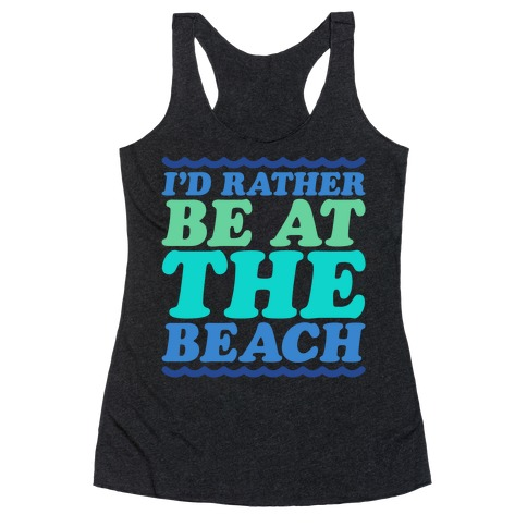 I'd Rather Be At The Beach White Print Racerback Tank Top