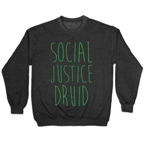 Social Justice Druid Pullover
