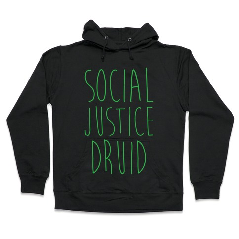 Social Justice Druid Hooded Sweatshirt