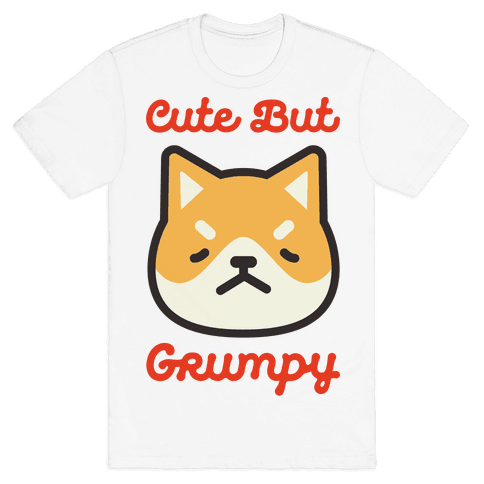 Cute But Grumpy Mens T-Shirt