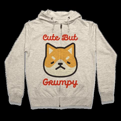 Cute But Grumpy Zip Hoodie