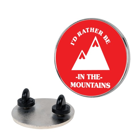 I'd Rather Be in the Mountains pin