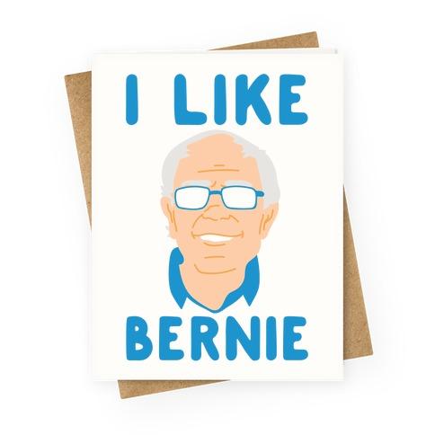 I Like Bernie Greeting Card