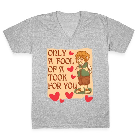 Only A Fool Of A Took For You V-Neck Tee Shirt