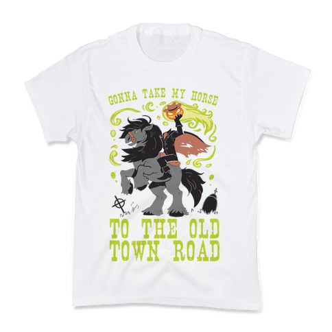 Gonna Take My Horse To The Old Town Road Kids T-Shirt