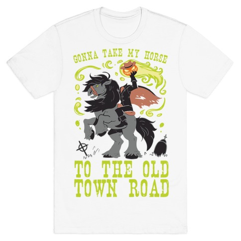 Gonna Take My Horse To The Old Town Road T-Shirt