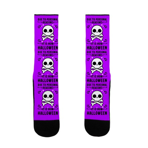 Due To Personal Reasons It Is Now Halloween Skull (Black Text) Sock