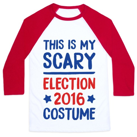 This Is My Scary Election 2016 Costume Baseball Tee
