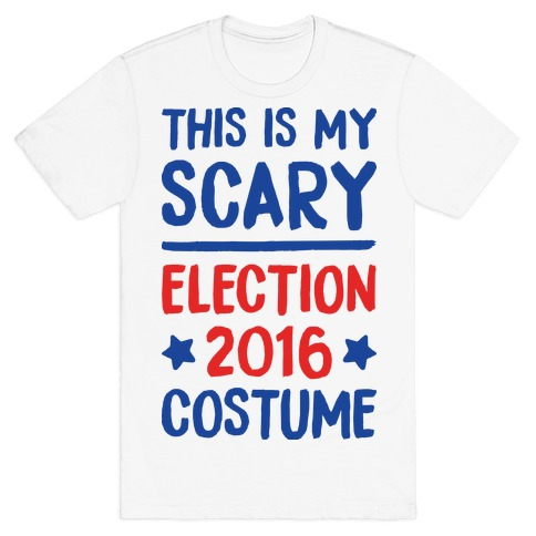 This Is My Scary Election 2016 Costume T-Shirt
