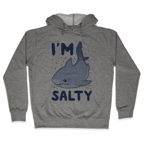 I'm Salty - Shark Hooded Sweatshirt
