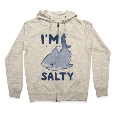 I'm Salty - Shark Zip Hoodie
