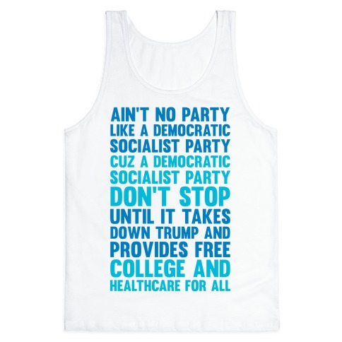 Ain't No Party Like A Democratic Socialist Party Tank Top