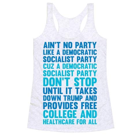 Ain't No Party Like A Democratic Socialist Party Racerback Tank Top