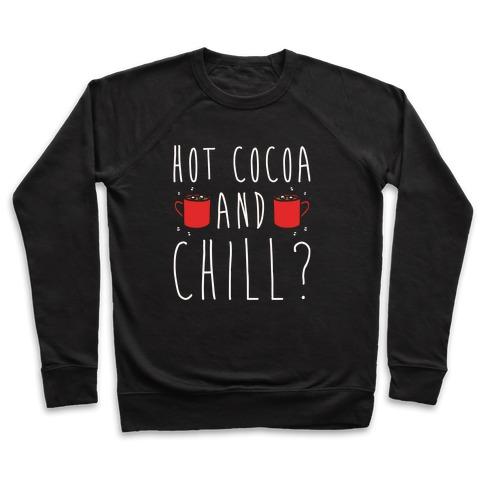 Hot Cocoa and Chill Parody White Print Pullover