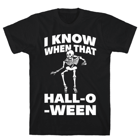 I Know When That Hall-O-Ween Mens T-Shirt