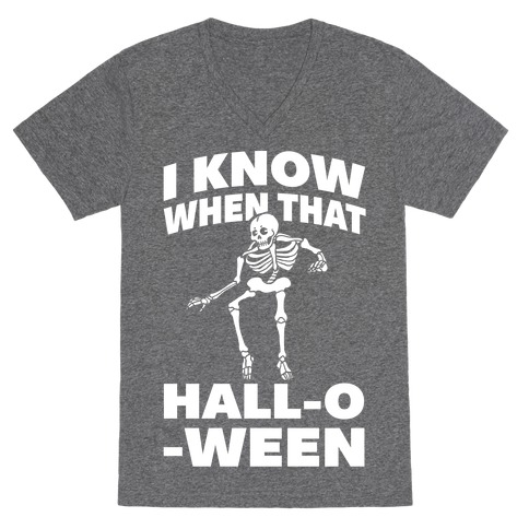 I Know When That Hall-O-Ween V-Neck Tee Shirt