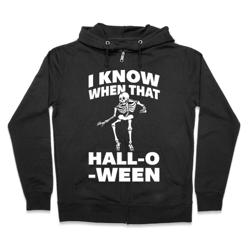 I Know When That Hall-O-Ween Zip Hoodie