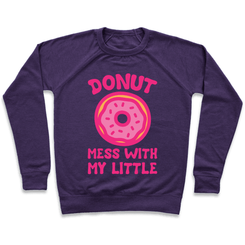 Donut Mess With My Little White Print Pullover
