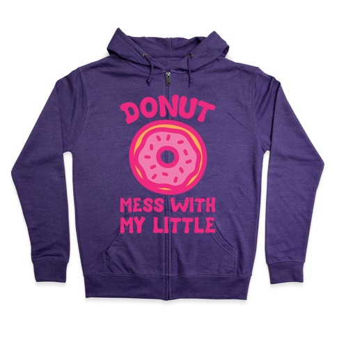 Donut Mess With My Little White Print Zip Hoodie