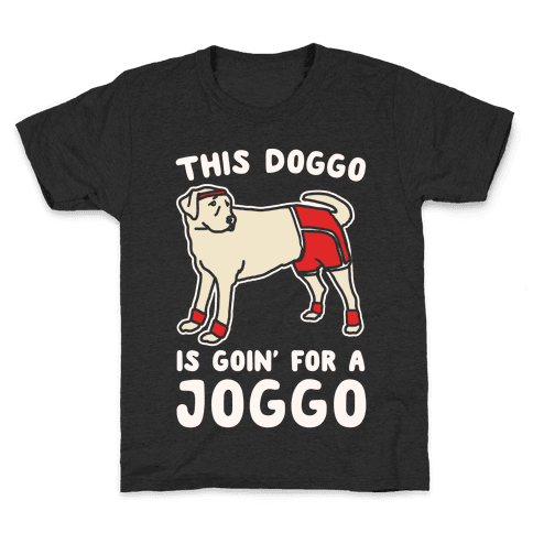 This Doggo Is Goin' For A Joggo White Print Kids T-Shirt