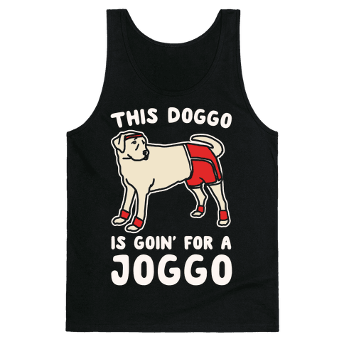 This Doggo Is Goin' For A Joggo White Print Tank Top