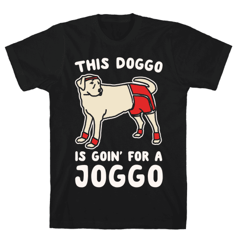 This Doggo Is Goin' For A Joggo White Print Mens T-Shirt