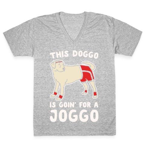 This Doggo Is Goin' For A Joggo White Print V-Neck Tee Shirt