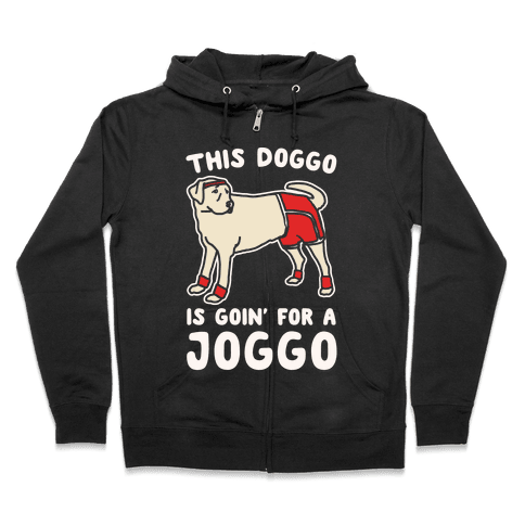 This Doggo Is Goin' For A Joggo White Print Zip Hoodie