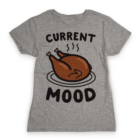 Current Mood Turkey Womens T-Shirt